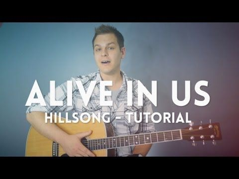 Alive in Us - Hillsong - Tutorial | Worship Videos in 2019