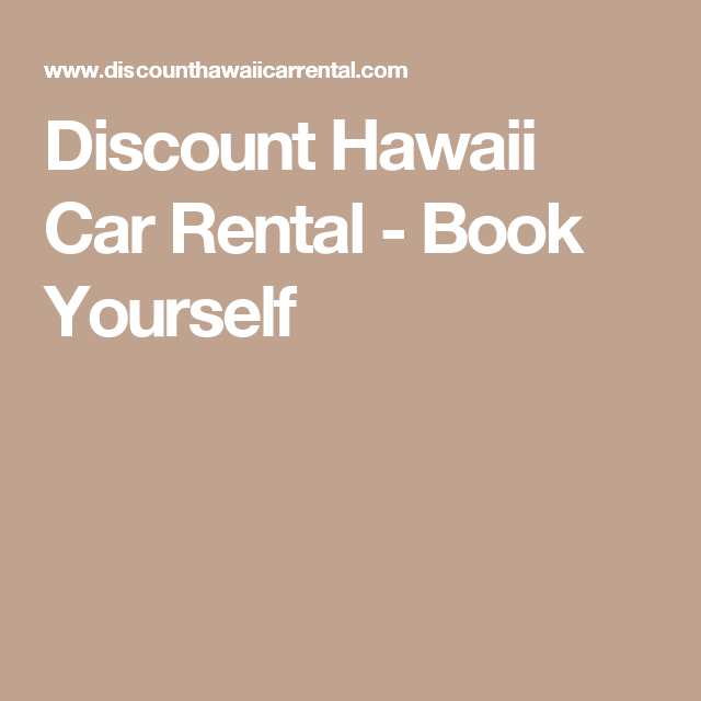 Discount Hawaii Car Rental Book Yourself Aluani Pinterest - Discount hawaii