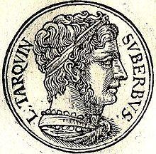 Lucio Tarquinio el Soberbio (en latín, Lucius Tarquinius Superbus) (reinado c. 534 a. C. – c. 509 a. C.) fue el séptimo y último rey de Roma. Fue hijo, o posiblemente nieto, de Lucio Tarquinio Prisco y yerno del rey anterior Servio Tulio, a quien asesinó. Ejerció un gobierno despótico