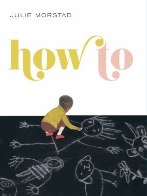 How To by Julie Morstad.  Simple book that has the pictures explain how to many things like feel a breeze, get a good sleep, to go slow, etc...