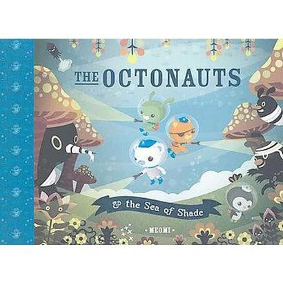 The Octonauts and the Sea of Shade (Hardcover)