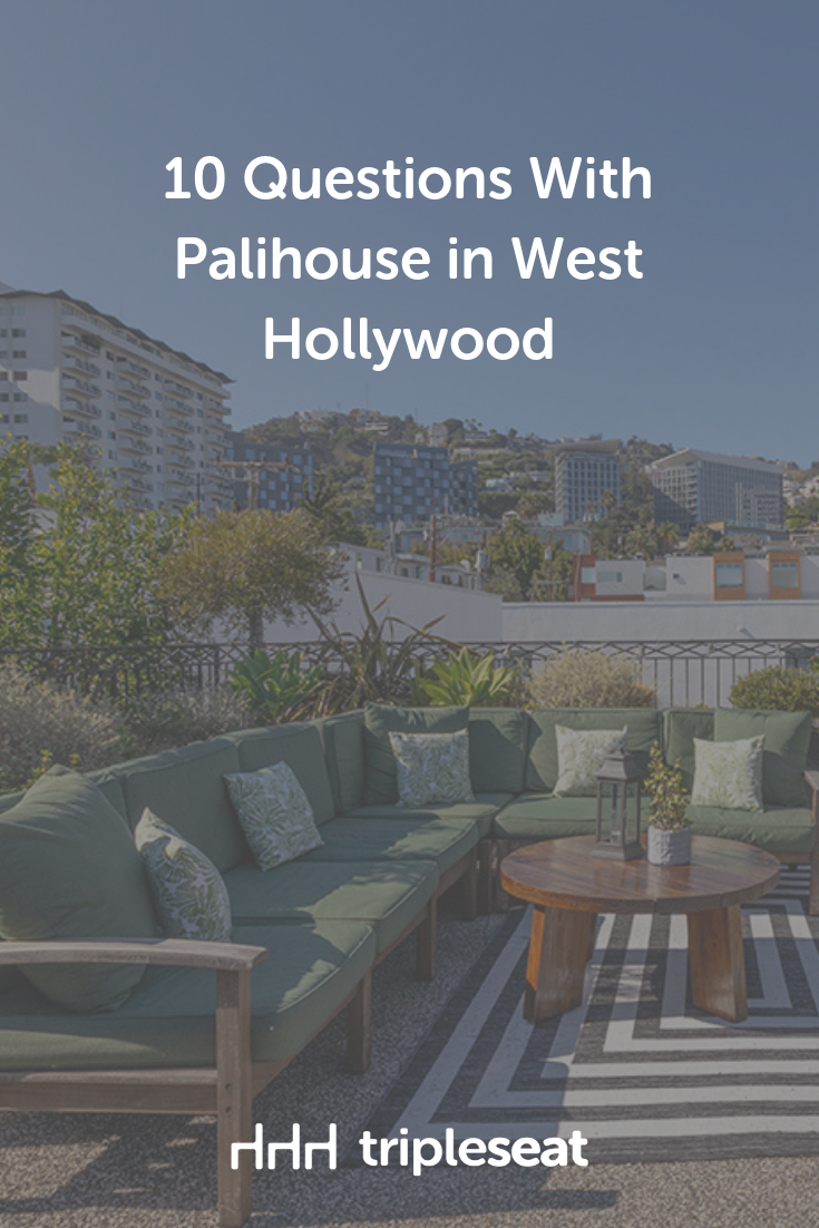 10 Questions With Palihouse In West Hollywood West Hollywood Event Management Software Event Planning Tips