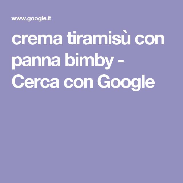 crema tiramisù con panna bimby - Cerca con Google