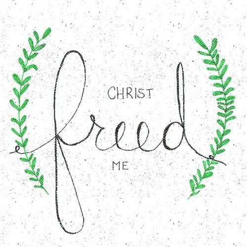 Christ freed me