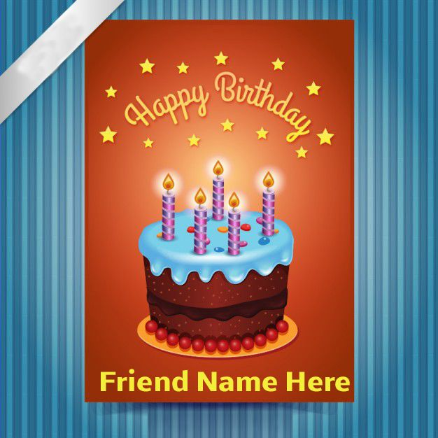 Write Your Name On Special Happy Birthday Cards For Friends Online
