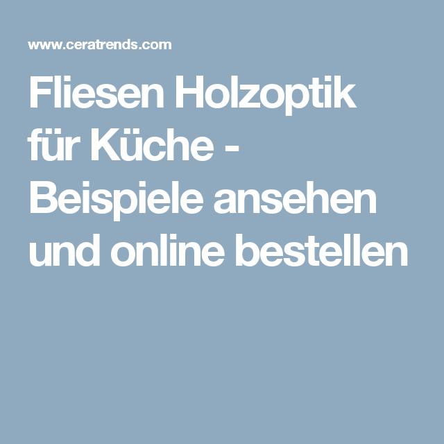 Fliesen holzoptik für küche beispiele ansehen und online bestellen