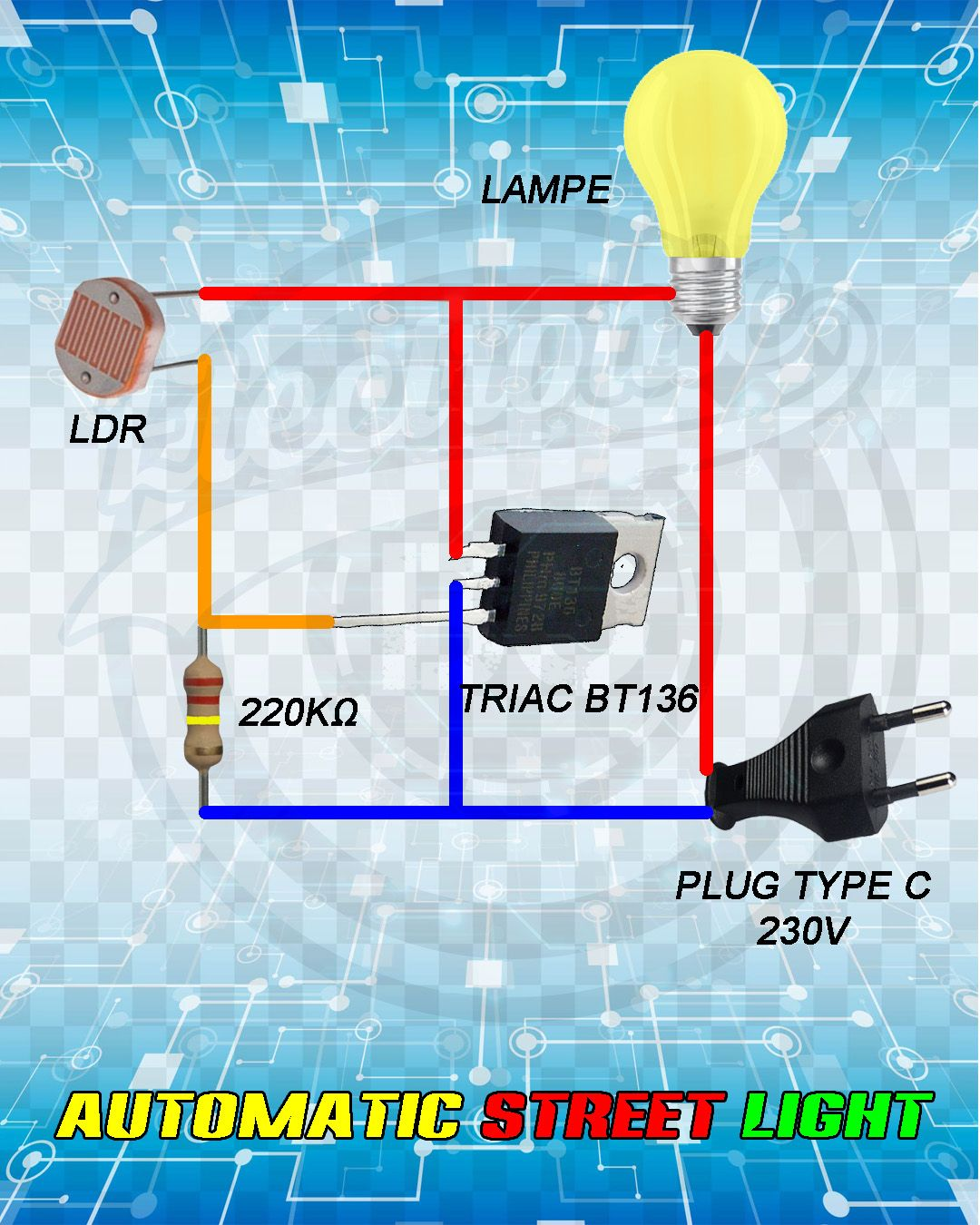 Automatic Street Light Circuit In 2020 Electronics Mini Projects Electronics Projects Diy Electronics Projects