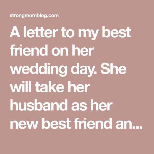 To My Best Friend On Her Wedding Day Best Friend Wedding Quotes