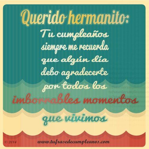 Happy Birthday Quotes For Brother In Spanish: El Feliz Cumpleaños Mi Hermanito