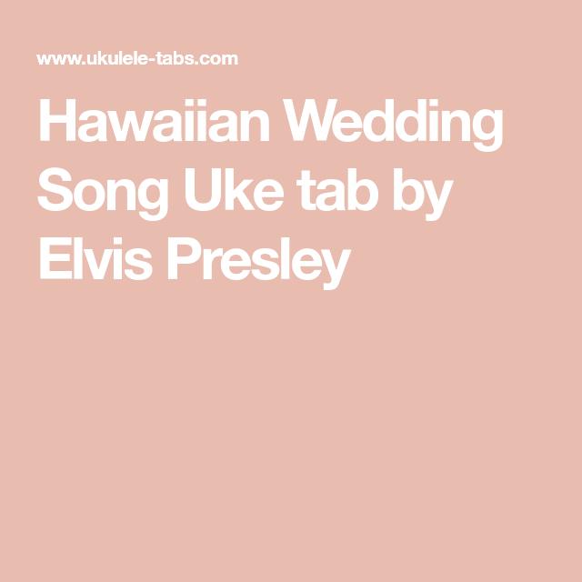 Hawaiian Wedding Song Uke Tab By Elvis Presley Ukulele Chords And
