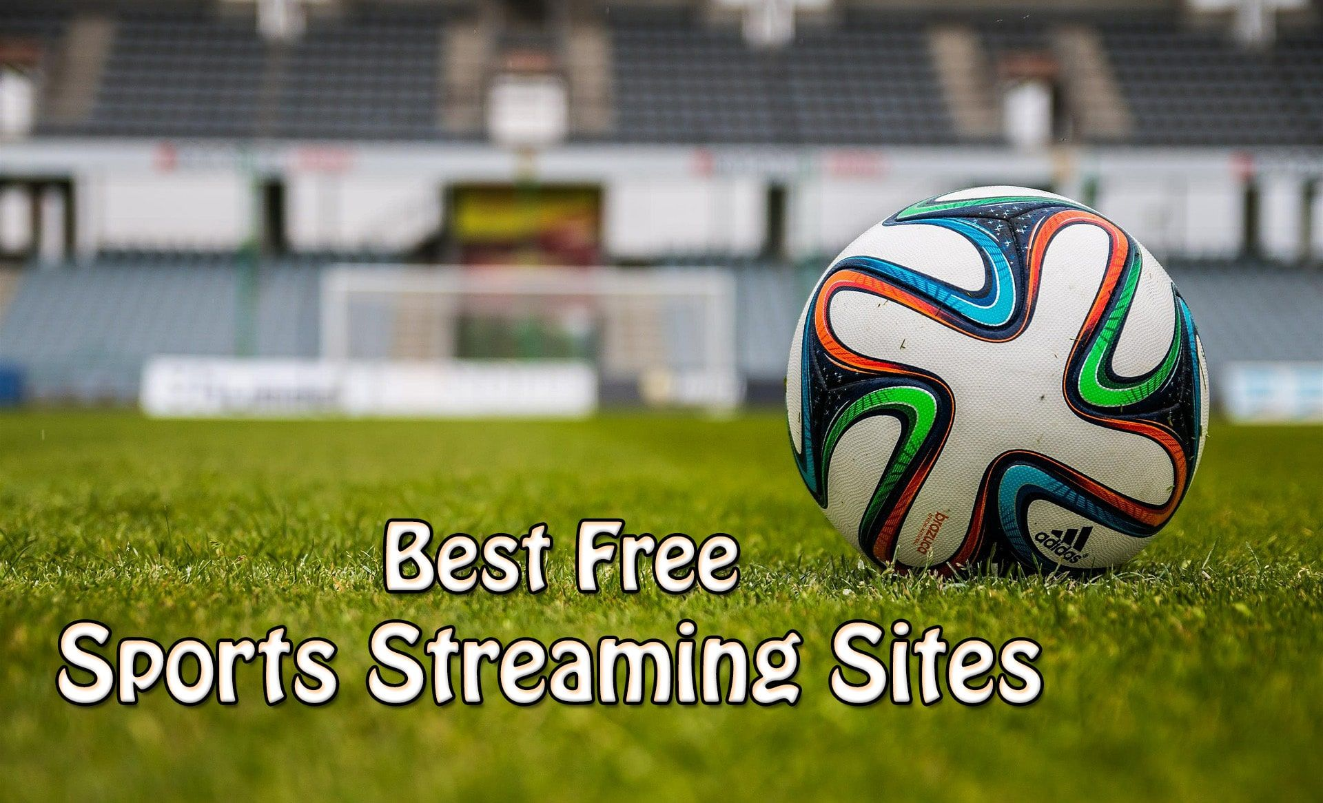 10 Best Free Sports Streaming Sites To Stream Sports Online Trick Xpert Football Streaming Soccer Ball Soccer Tips