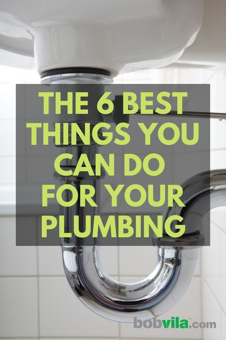 The 6 Best Things You Can Do for Your Plumbing #ad