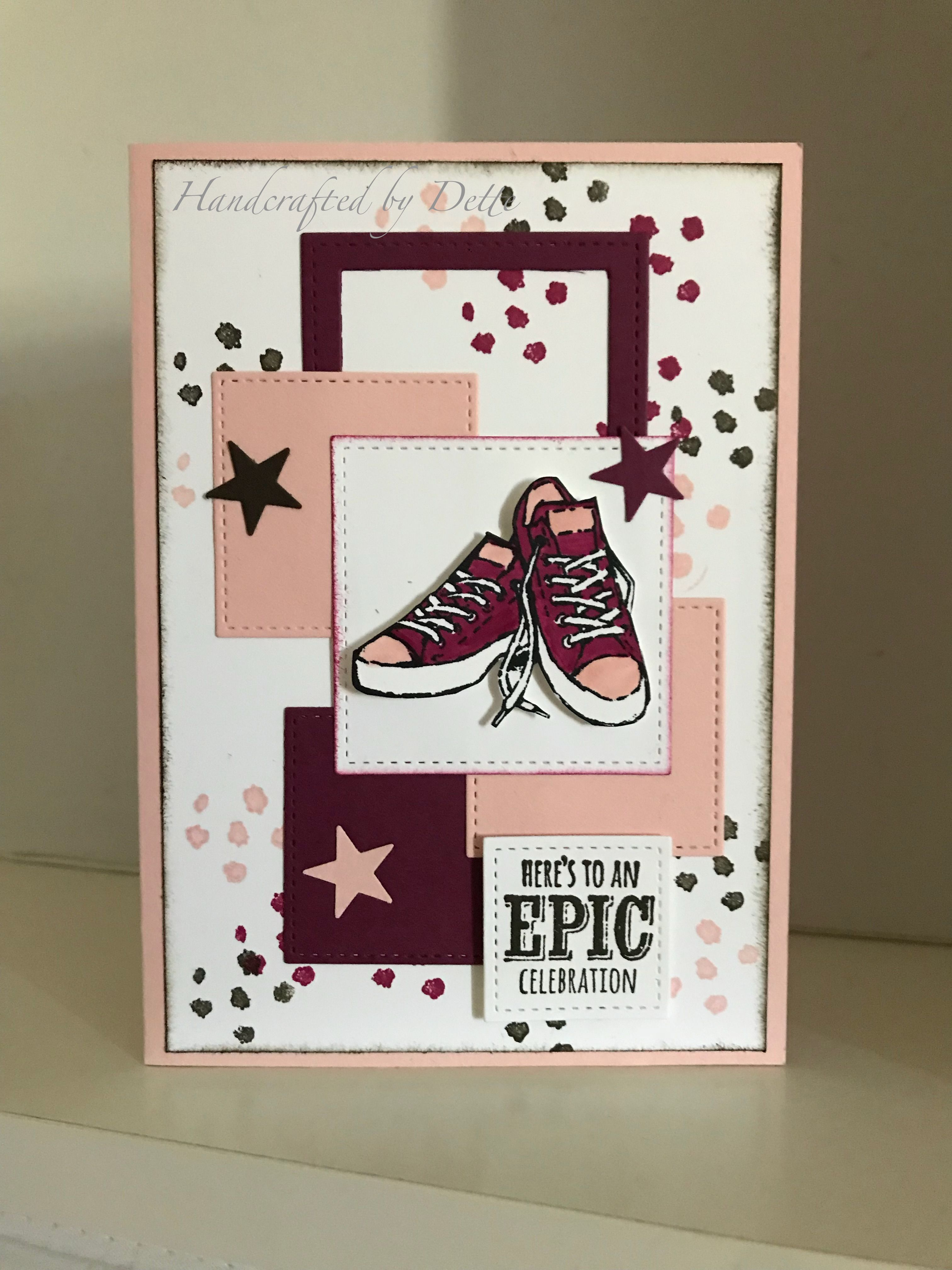 Great Card For A Teenager Epic Celebrations Stamp Set From Stampin Up Made By Bernadette Handcrafted Dette