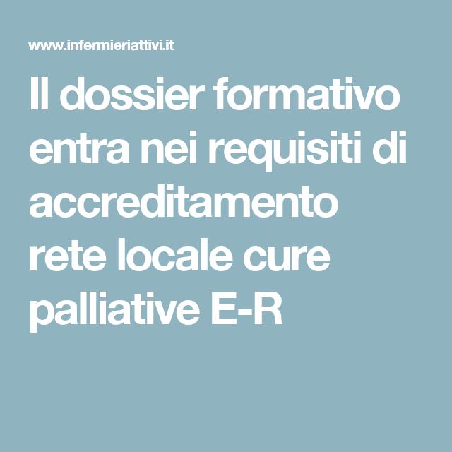 Il dossier formativo entra nei requisiti di accreditamento rete locale cure palliative E-R