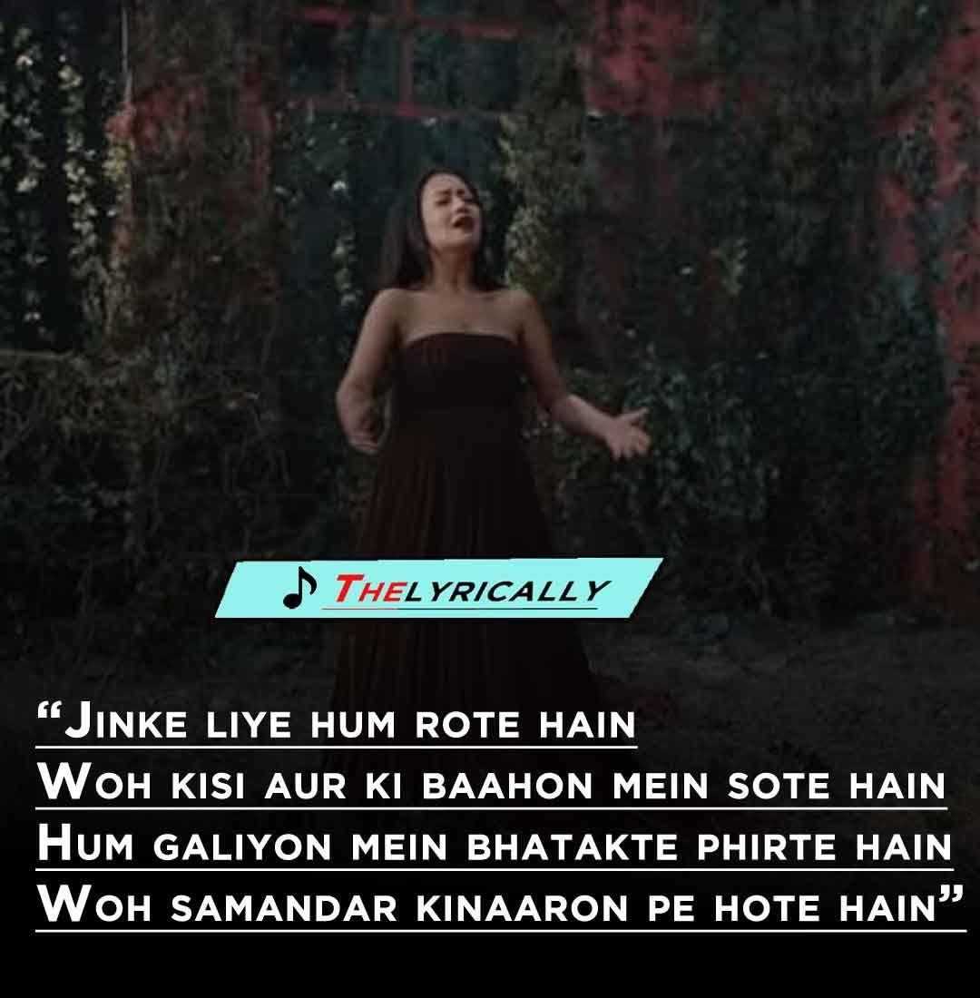 Jinke Liye Hum Rote Hai Full Song Lyrics Neha Kakkar In 2020 Song Quotes Lyrics Song Lyrics