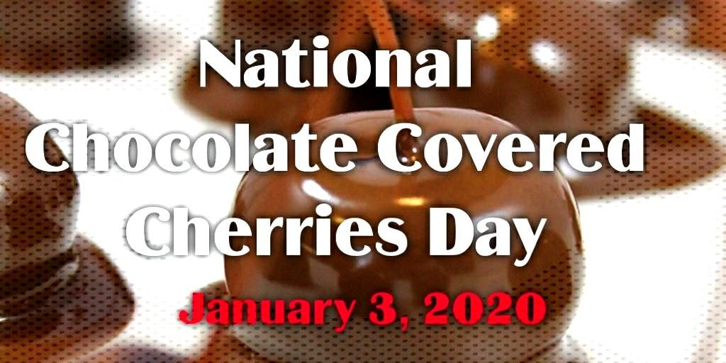 National Chocolate Covered Cherries Day