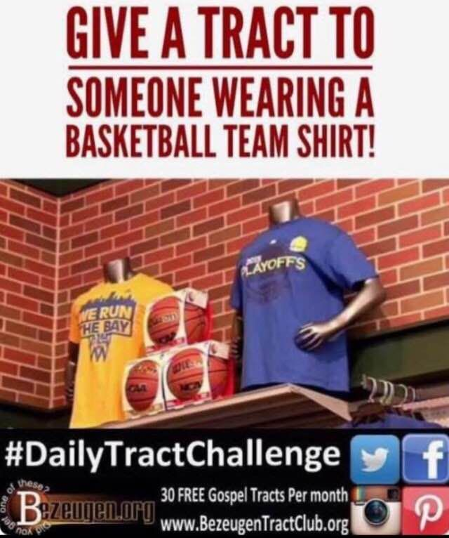 Dailytractchallenge Give A Tract To Someone Wearing A Basketball