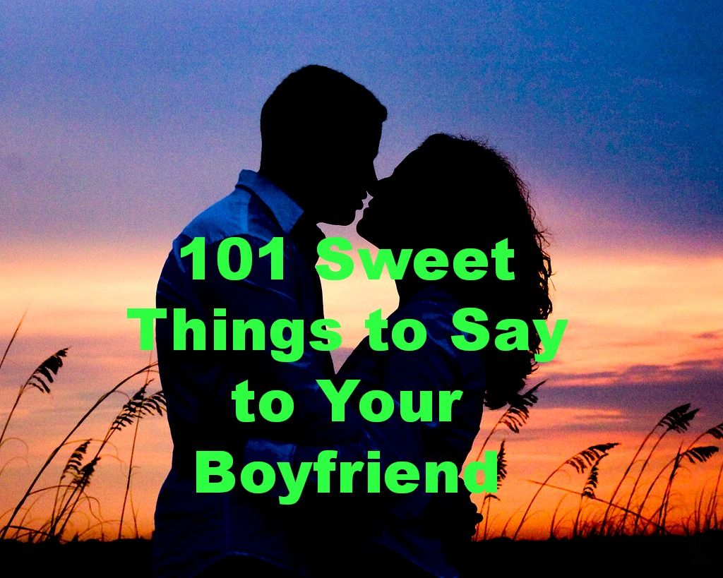 Love · 101 Sweet Things to Say to Your Boyfriend