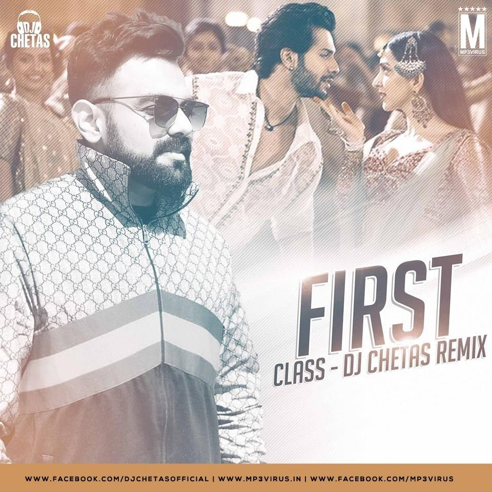 First Class Mashup Dj Chetas Download Now Single Remix Latest Bollywood Songs Bengali Song Dj Songs