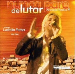 Ludmila Ferber Nunca Pare De Lutar 2005 Adoracao Profetica 4