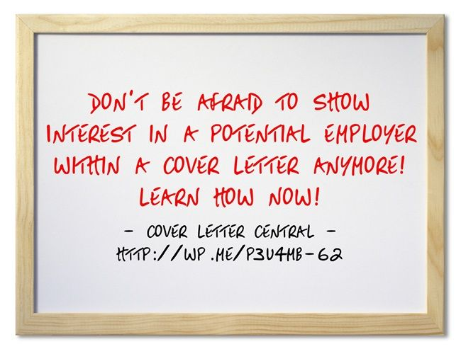 Don't Be Afraid to Show Interest in A Potential Employer Within a Cover Letter