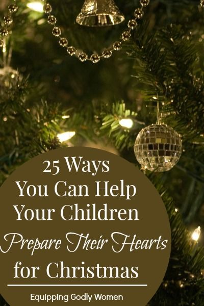 25 Ways You Can Help Your Children Prepare For Christmas Christmas True Meaning Of Christmas Meaning Of Christmas