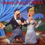 Grands Airs d'Opera Pour Petites Oreilles [CD]