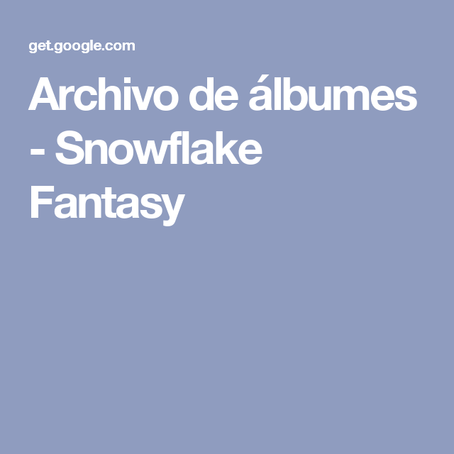 Archivo de álbumes - Snowflake Fantasy