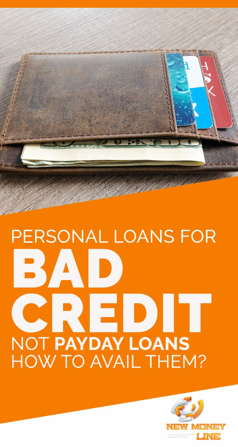Personal Loans For Bad Credit Not Payday Loans How To Avail Them Loans For Bad Credit Personal Loans Payday Loans