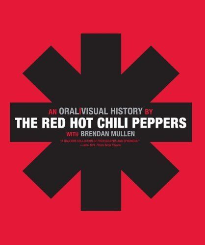 The Red Hot Chili Peppers: An Oral/Visual History by The Red Hot Chili Peppers, http://www.amazon.com/dp/006135192X/ref=cm_sw_r_pi_dp_LrEGpb0ASPZTQ