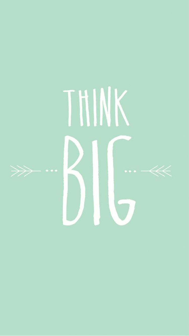Think Big Minimalist Iphone 6 Wallpaper Mottolar Firtinalar