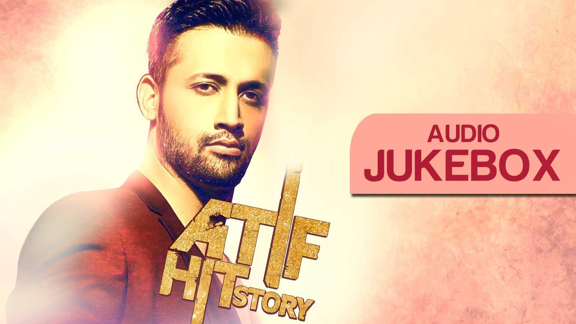 Atif Hit Story - Audio Jukebox - Best Atif Aslam Songs Non