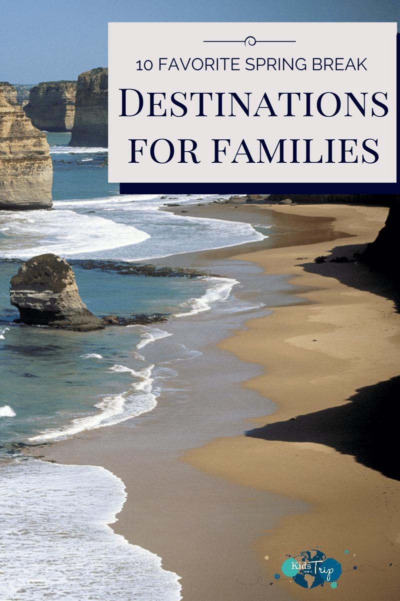10 favorite spring break destinations for families | . travel ideas