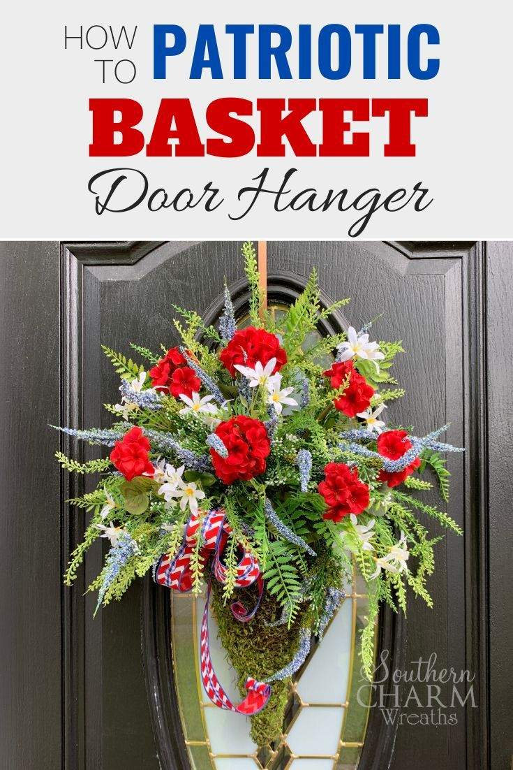 Our wreath making of the month club members received a new tutorial, learning how to make this exact patriotic door basket for front door. Learn to wreath the professional way by Southern Charm Wreaths.