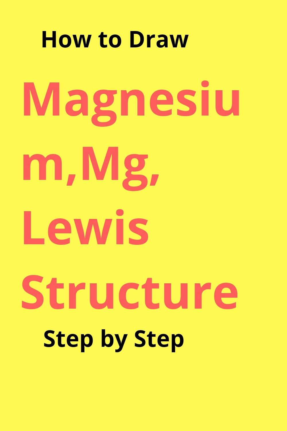 What Is The Lewis Dot Structure For Magnesium : lewis, structure, magnesium, Lewis, Structure, Magnesium,Mg, Lewis,, Chemistry, Worksheets,, Electron, Configuration