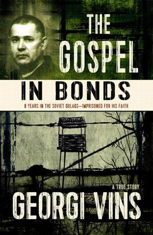8 Years In A Soviet Gulag Imprisoned For His Faith True Stories Gospel Faith