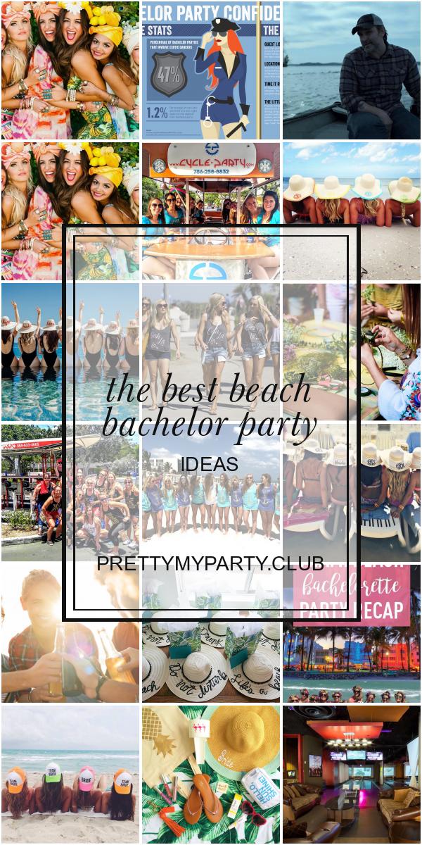 The Best Beach Bachelor Party Ideas Bachelor Party Bachelorette Party Beach Beach Party Decorations