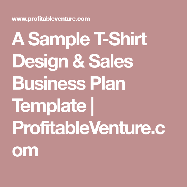 A Sample TShirt Design Sales Business Plan Template - T shirt business plan template