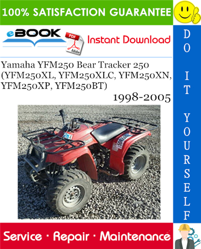 Yamaha Yfm250 Bear Tracker 250 Yfm250xl Yfm250xlc Yfm250xn Yfm250xp Yfm250bt Atv Service Repair Manual 1998 2005 Download Repair Manuals Yamaha Repair
