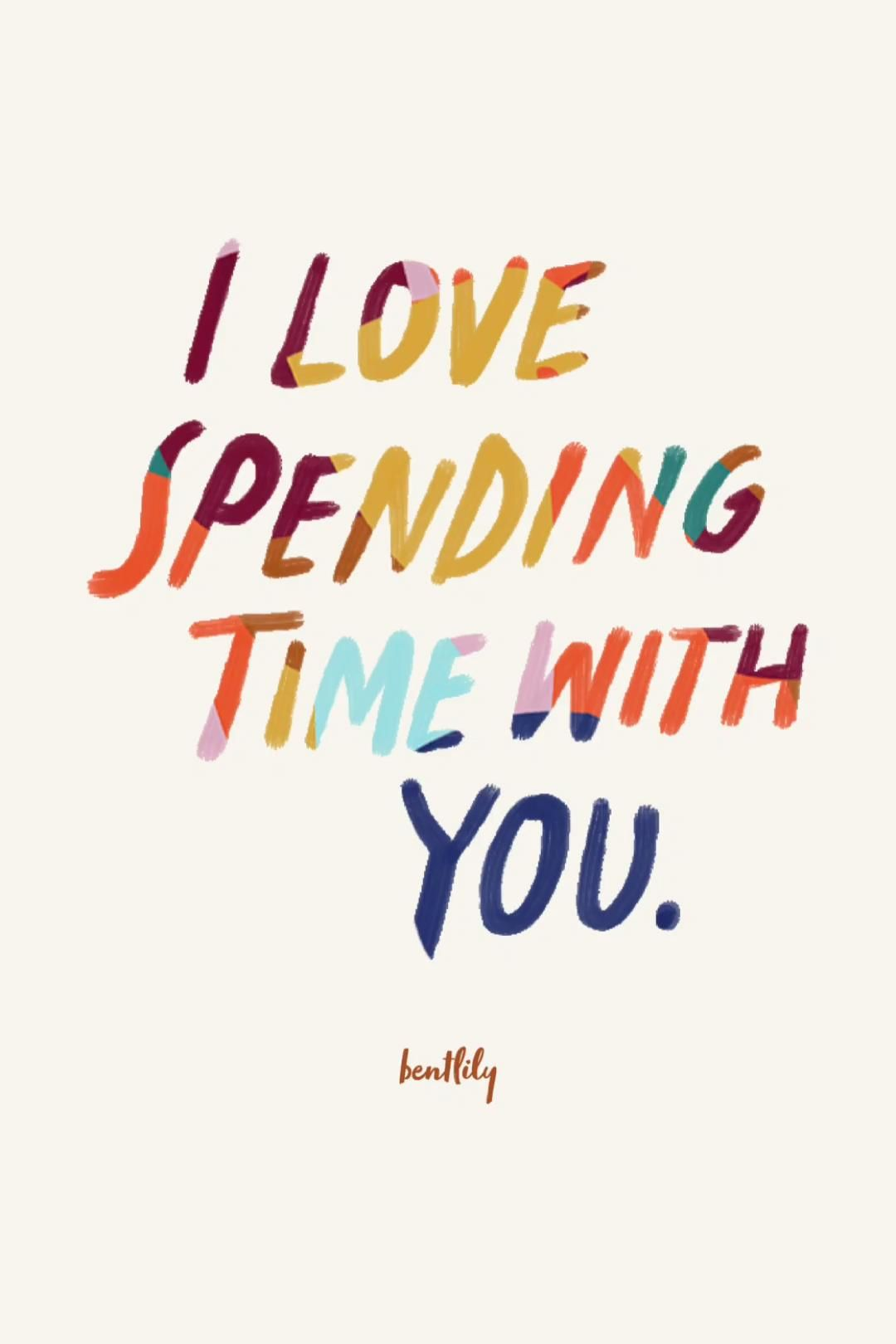I Love Spending Time with You Quote