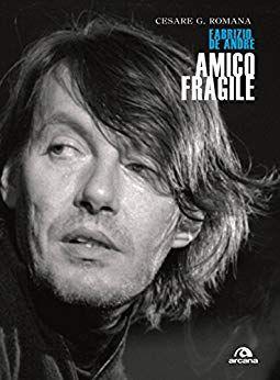 Scaricare Amico fragile: Fabrizio De André Libri PDF ...