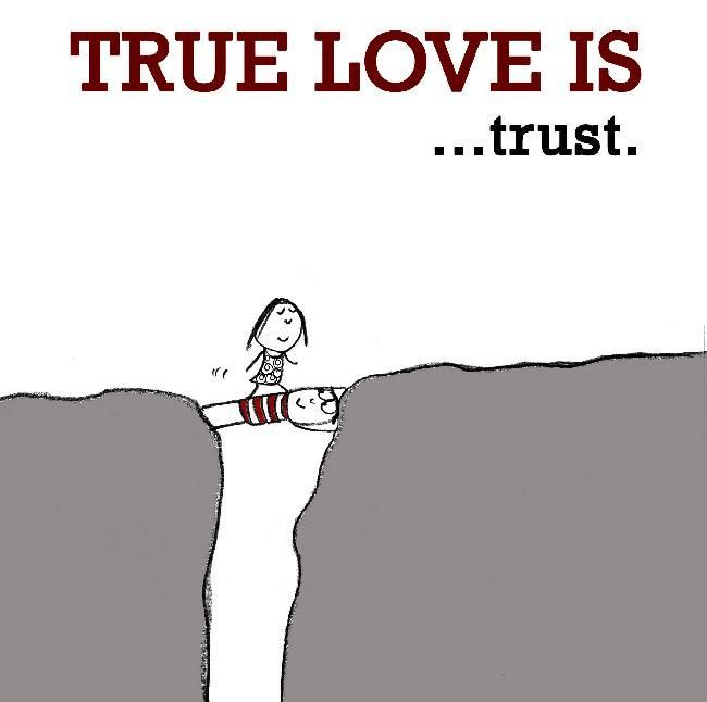 True Love Is Trust. ~Sayings #love #trust #true #quotes