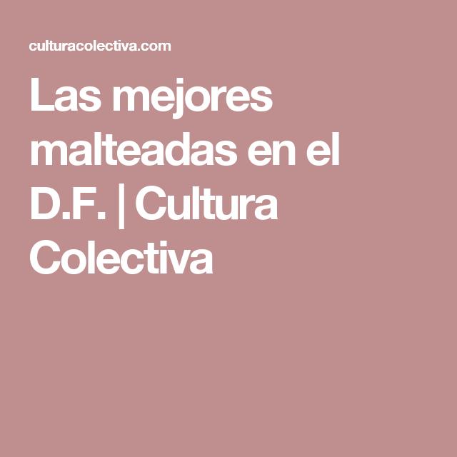 Las mejores malteadas en el D.F. | Cultura Colectiva
