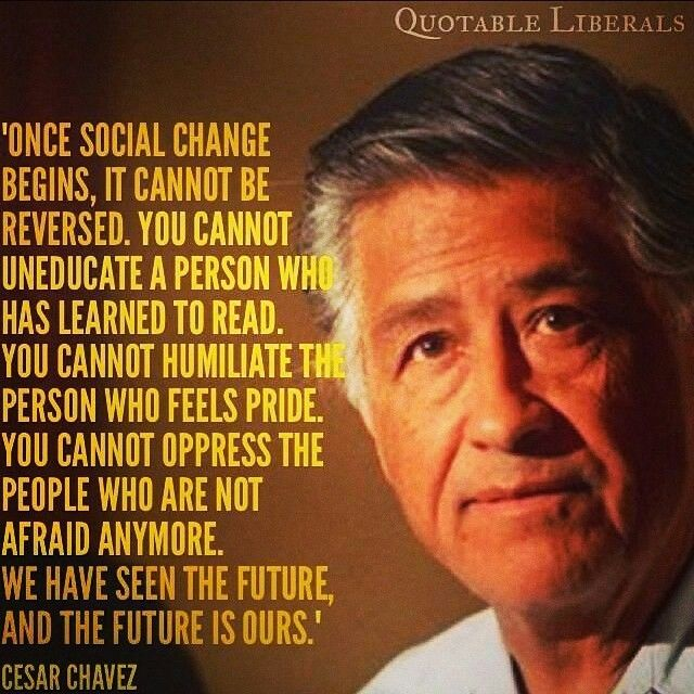 Cesar Chavez Quotes | Sara Spector On Social Issues Feminism And Wisdom