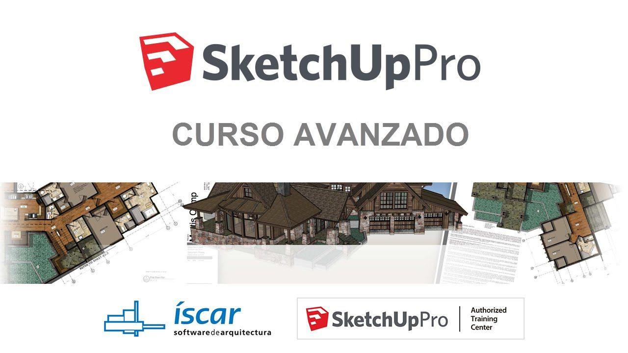 Resumen Curso Avanzado de SketchUp PRO - Iscarnet