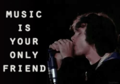 Music Is Your Only Friend Until The End The Doors Jim