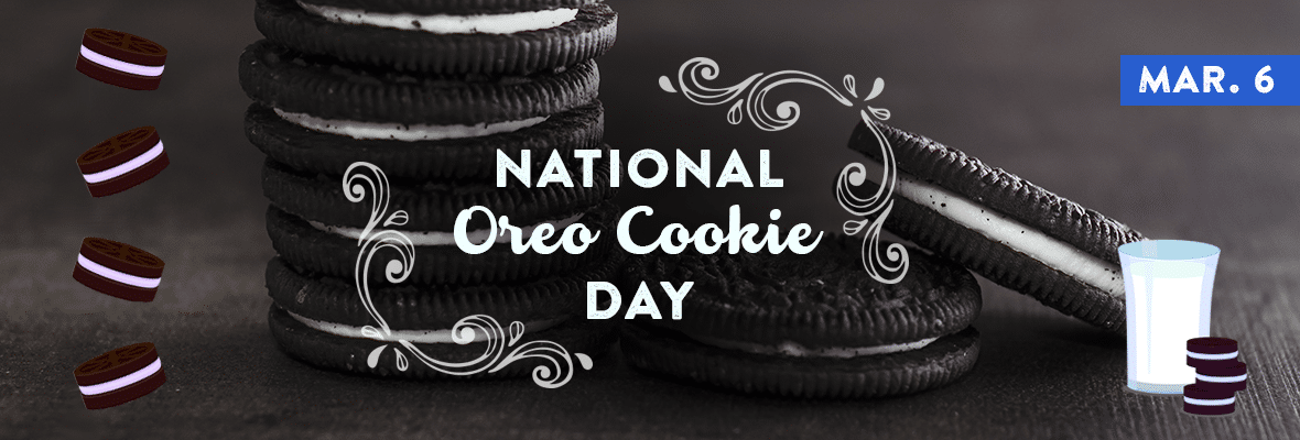 NATIONAL OREO COOKIE DAY March 6, 2020
