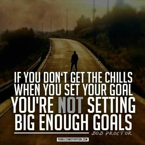 If you dont get chills when you set your goal youre not setting if you dont get chills when you set your goal you fandeluxe Gallery