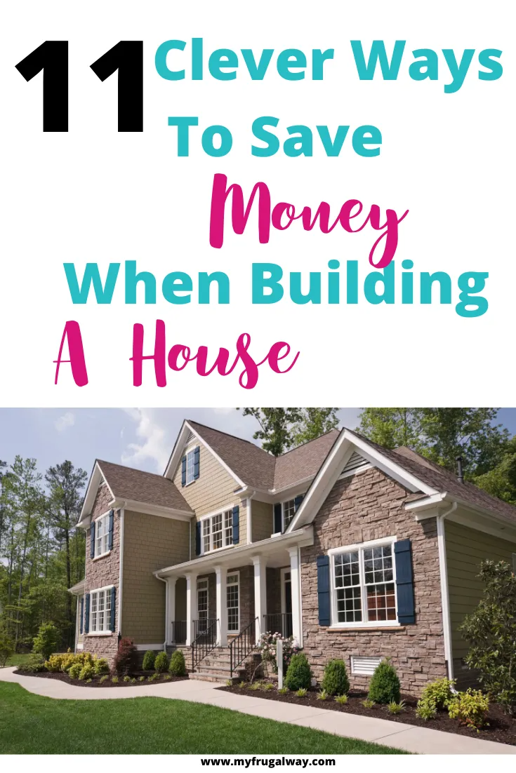 Clever Budgeting Tips When Building A House Ways To Reduce Constriction Cost When Building A House In 2020 Building A House Home Building Tips Cheap Houses To Build
