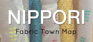 Nippori Fabric Town in Tokyo, PDF and shopping guide by tokyocraftguide.com